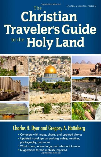 The New Christian Traveler S Guide To The Holy Land